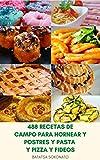 488 Recetas De Campo Para Hornear Y Postres Y Pasta Y Pizza Y Fideos : Comidas Caseras - Recetas De...