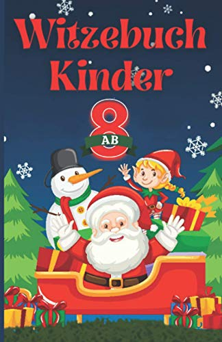 Witzebuch Kinder ab 8: Das große Buch der Kinderwitze für unendlichen Lesespaß. Kindgerecht ausgewählt für Junge & Mädchen, als Geschenkidee für 7, 8, ... Jahre - die allerbesten Witze & Scherzfragen