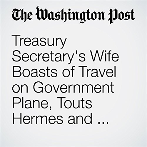 Treasury Secretary's Wife Boasts of Travel on Government Plane, Touts Hermes and Valentino Fashion copertina