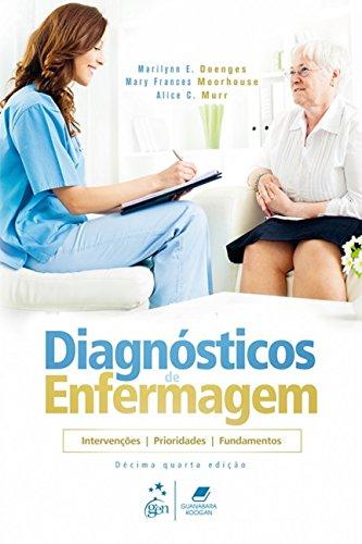 Diagnóstico de Enfermagem: Intervenções, Prioridades, Fundamentos