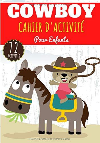 Cahier D'activité Cowboy: Pour enfants 4-8 Ans   Livre D'activité Préscolaire Garçons & Filles de 72 Activités, Jeux et Puzzles sur Les Cowboys du Far ...   Coloriage enfant, Labyrinthe, Mots mêlés
