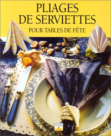 PLIAGES DE SERVIETTES (ART DU PLIAGE)