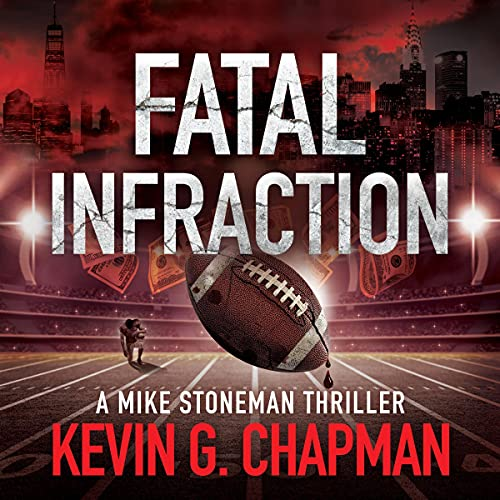 Fatal Infraction: A Mike Stoneman Thriller Audiobook By Kevin G. Chapman cover art