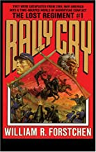 Rally Cry (Lost Regiment (Numbered))