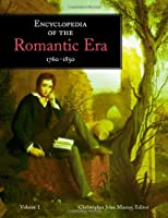 Encyclopedia of the Romantic Era 1760-1850