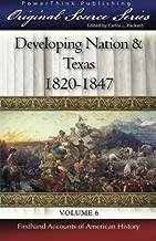 Developing Nation & Texas: 1820 - 1847 (Original Source Series) (Volume 6)