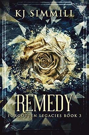Remedy (The Forgotten Legacies Series Book 3)