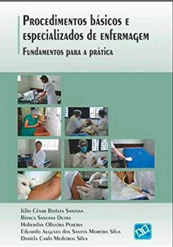 Procedimentos Básicos e Especializados de Enfermagem. Fundamentos Para a Prática