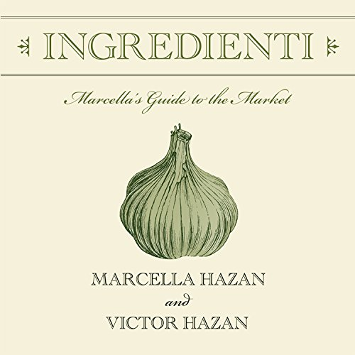 Ingredienti     Marcella's Guide to the Market              By:                                                                                                                                 Marcella Hazan,                                                                                        Victor Hazan                               Narrated by:                                                                                                                                 Elizabeth Wiley                      Length: 4 hrs and 56 mins     10 ratings     Overall 4.8