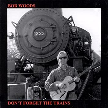 Don't Forget the Trains