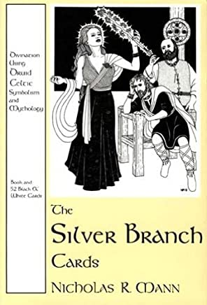 The Silver Branch Cards: Divination Using Druid Celtic Symbolism and Mythology by Nicholas R. Mann (21-Sep-2000) Paperback