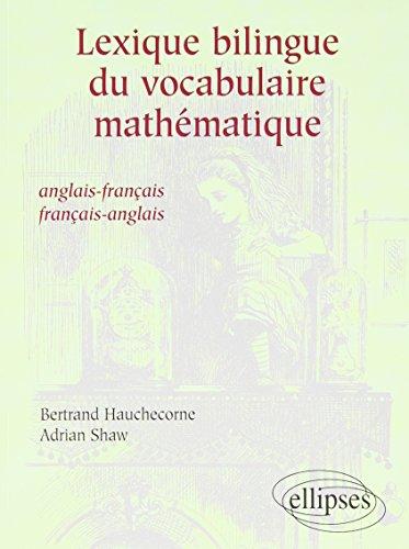 Lexique bilingue du vocabulaire mathematique anglais-français français-anglais