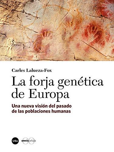 Forja genética de Europa, La. Una nueva visión del pasado de las poblaciones humanas (eBook)