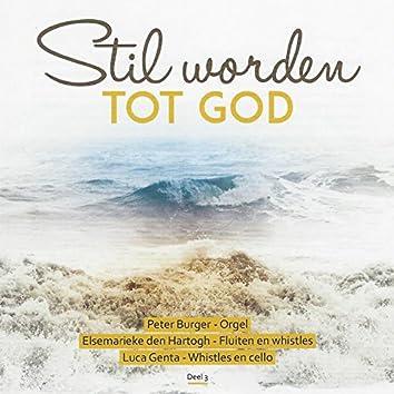 Stil Worden tot God