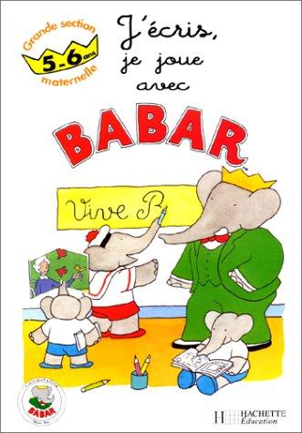 Avec Babar, j'écris, je joue, grande section maternelle 5-6ans PDF Books