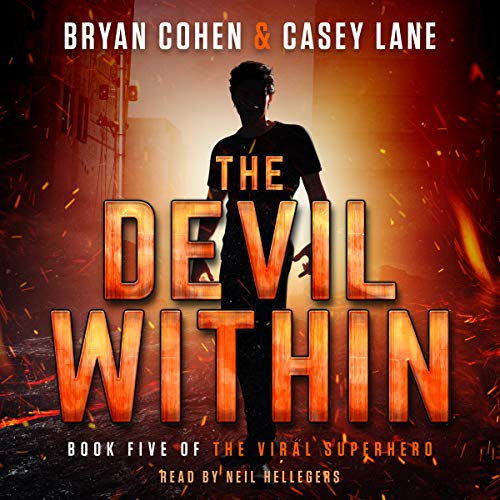 The Devil Within     The Viral Superhero Series, Book 5              By:                                                                                                                                 Bryan Cohen,                                                                                        Casey Lane                               Narrated by:                                                                                                                                 Neil Hellegers                      Length: 6 hrs and 7 mins     7 ratings     Overall 4.3
