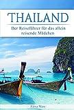 Thailand: Der Reiseführer für das allein reisende Mädchen (German Edition)