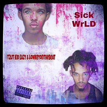 Sick Wrld