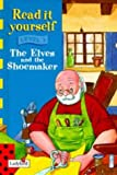 Read It Yourself Level 3 Elves And The Shoemaker