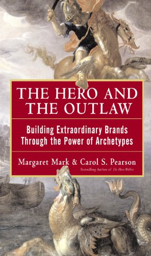 The Hero and the Outlaw: Building Extraordinary Brands Through the Power of Archetypes (English Edition)