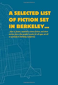 Paperback A Selected List of Fiction Set in Berkeley... Book