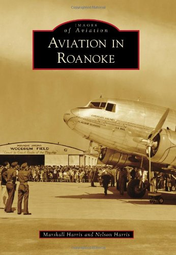 Price comparison product image Aviation in Roanoke (Images of Aviation)