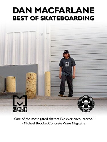 Dan MacFarlane Best Of Skateboar...