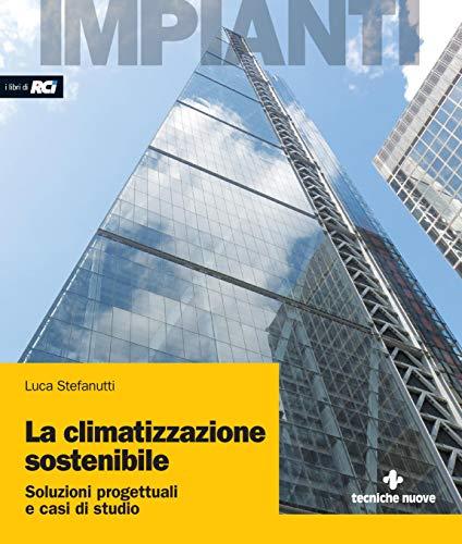 La climatizzazione sostenibile: Soluzioni progettuali e casi di studio