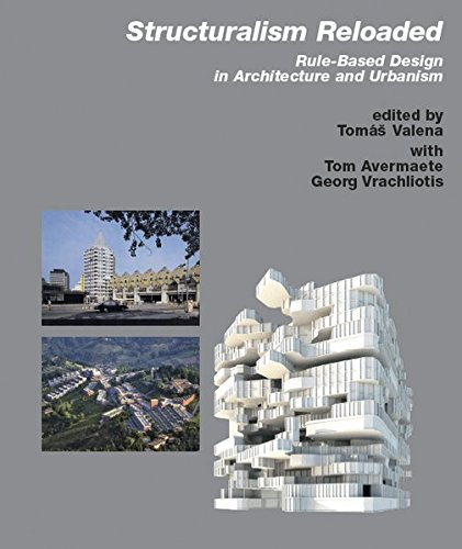Structuralism Reloaded. Rule-Based Design in Architecture and Urbanism