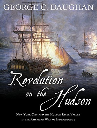 Revolution on the Hudson: New York City and the Hudson River Valley in the American War of Independence Delaware