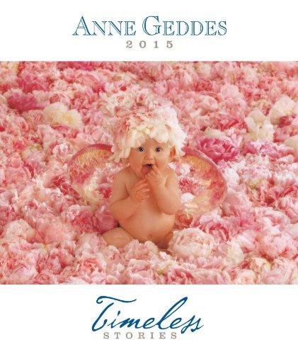 Anne Geddes 2015 Monthly/Weekly Planner Calendar: Timeless Stories
