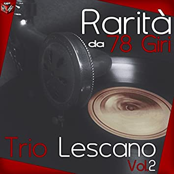 Rarita da 78 Giri: Trio Lescano, Vol. 2