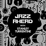 Jazz Ahead with Stanley Turrentine