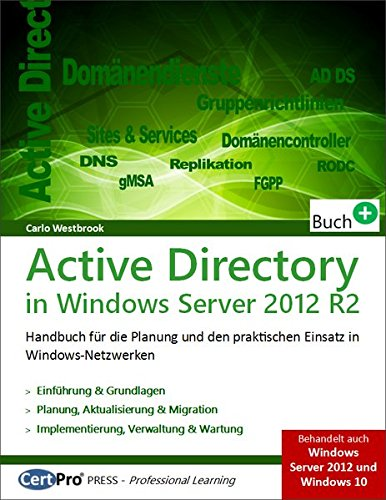 Active Directory in Windows Server 2012 R2: Planung und praktischer Einsatz in Windows-Netzwerken