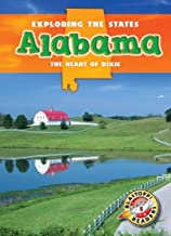 Alabama: The Heart of Dixie (Exploring the States) (Exploring The States, Blastoff Readers, Level 5)