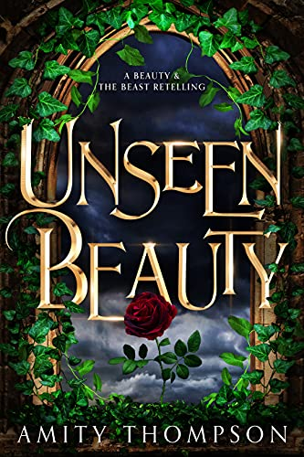 Unseen Beauty: a beauty and the beast retelling (English Edition)