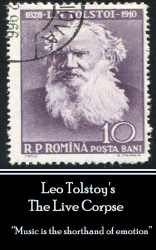 "Leo Tolstoy - The Live Corpse: ""Music is the shorthand of emotion"" (English Edition)"