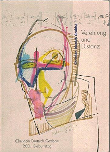 Price comparison product image verehrung_und_distanz-christian_dietrich_grabbe, _1801-1836_festgabe_zum_200.