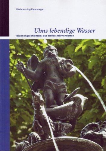 Ulms lebendige Wasser (Kleine Reihe des Stadtarchivs Ulm)