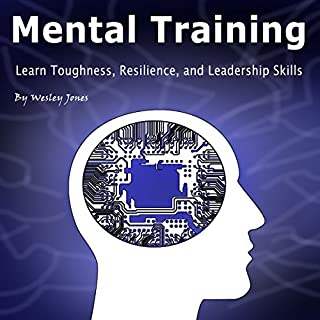 Mental Training: Learn Toughness, Resilience, and Leadership Skills audiobook cover art