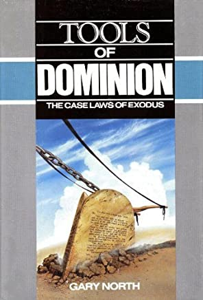 Tools of Dominion: The Case Laws of Exodus by Gary North (1990-08-02)