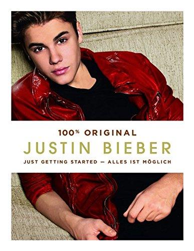 Justin Bieber:Just Getting Started: Alles ist möglich