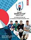 Rugby World Cup Japan 2019 : Le guide officiel de la coupe du monde de rugby 2019