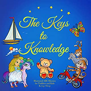 The Keys to Knowledge     Illustrated ABC Rhymes for Toddlers and Kids              By:                                                                                                                                 Krisp Shop                               Narrated by:                                                                                                                                 K.M. Logan                      Length: 4 mins     Not rated yet     Overall 0.0