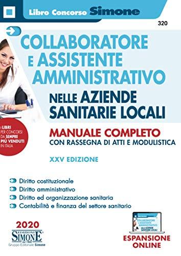 Collaboratore e assistente amministrativo nelle aziende sanitarie locali. Manuale completo con rassegna di atti e modulistica