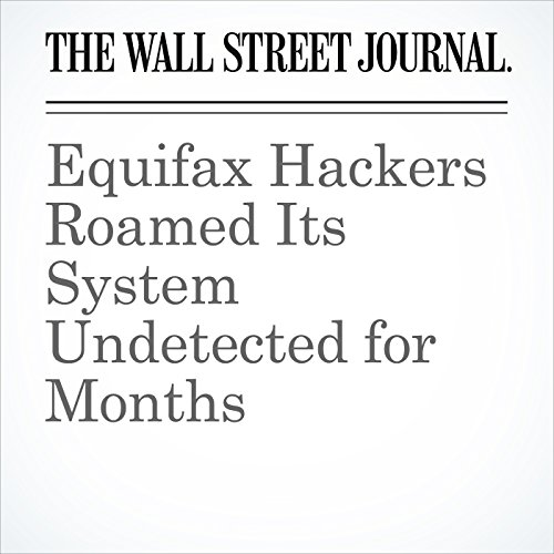 Equifax Hackers Roamed Its System Undetected for Months copertina