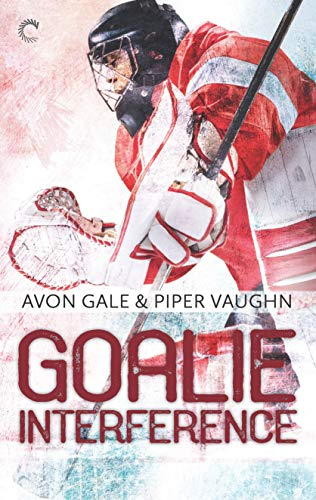Goalie Interference: A Gay Sports Romance (Hat Trick Book 2)