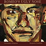 Romeo's Ugly Nose