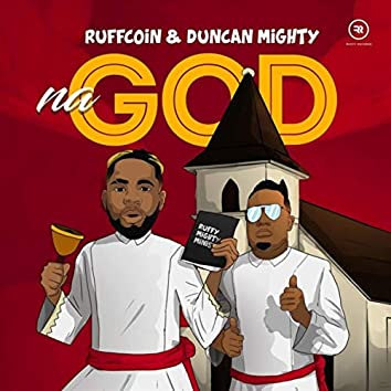 Na God (feat. Duncan Mighty)