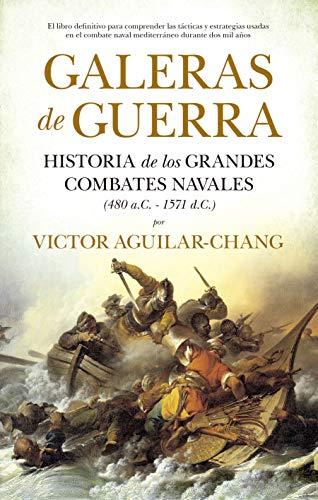 Galeras De Guerra: Historia de los grandes combates navales (480 a.C.-1571 d.C.)